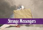 Strange Messengers