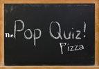 The Pop Quiz Pizza