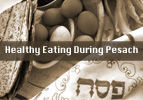 Healthy Eating During Pesach