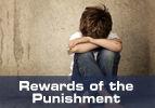 Rewards of the Punishment