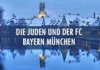 Die Juden und der FC Bayern München
