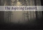 The Aspiring Convert