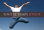 TOUT LE TEMPS JOYEUX