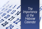 The Importance of the Hebrew Calendar
