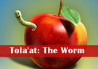Tola'at: The Worm