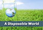 A Disposable World
