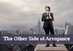 The Other Side of Arrogance