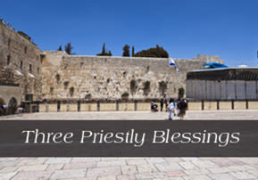 Three Priestly Blessings