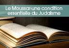 Le Moussar-une condition essentielle -Ki Tissa