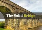 The Solid Bridge