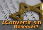 ¿Convertir sin Observar?