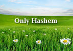 Only Hashem