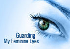 Guarding My Feminine Eyes