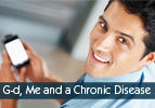 G-d, Me and a Chronic Disease