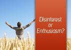 Disinterest or Enthusiasm?