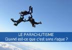 Le parachutisme –  sans risque ?