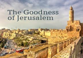 Shlach Lecha: The Goodness of Jerusalem