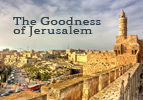 The Goodness of Jerusalem