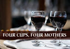 Four Cups, Four Mothers