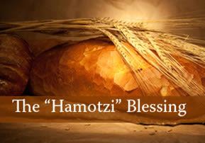 "Va'eira: The ""Hamotzi"" Blessing"