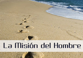 La Misión del Hombre