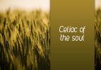Celiac of the soul