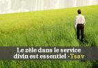 Le zèle dans le service divin est essentiel -Tsav