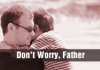 Don't Worry, Father