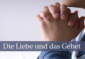 Die Liebe und das Gebet