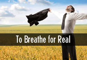 To Breathe for Real