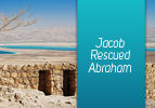 Jacob Rescued Abraham