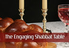 The Engaging Shabbat Table