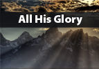 All His Glory