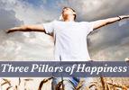 Three Pillars of Happiness