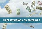 Faire attention à ta Parnassa !