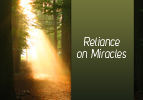 Reliance on Miracles