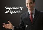 Superiority of Speech