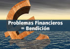 Problemas Financieros = Bendición