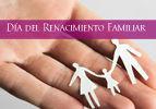 Día del Renacimiento Familiar