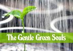 The Gentle Green Souls