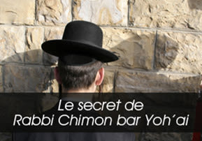 Le secret de Rabbi Chimon bar Yoh'ai