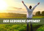 Der geborene Optimist