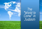 "The ""World to Come"" in Judaism"