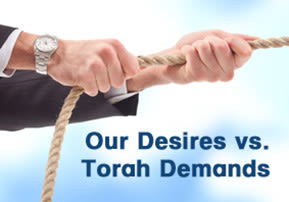 Va'etchanan: Our Desires vs. Torah Demands