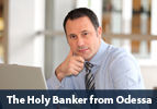 The Holy Banker from Odessa