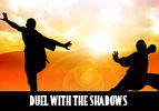 Duel with the Shadows