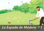 La Espada de Madera,  #3