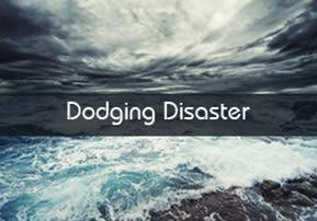 Dodging Disaster
