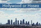 Hollywood or Hosea
