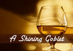 A Shining Goblet